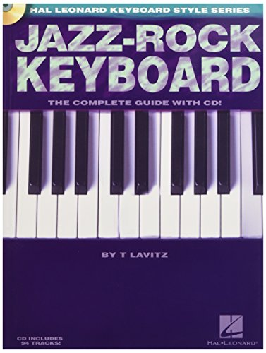 9780634034282: Jazz-Rock Keyboard: The Complete Guide with CD! (Hal Leonard Keyboard Style)
