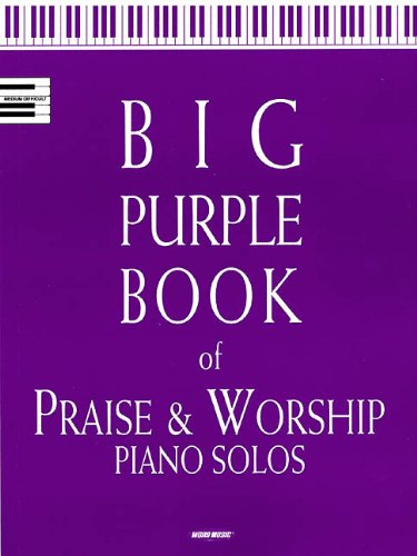 Big Purple Book of Praise and Worship Piano Solos (Piano Solo Songbook)