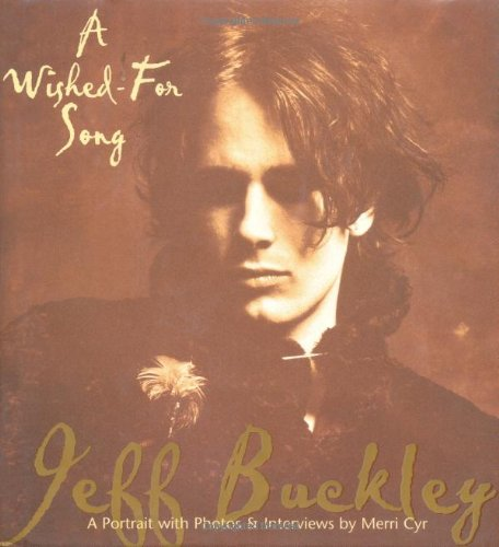 9780634035951: A Wished - For Song: A Portrait of Jeff Buckley
