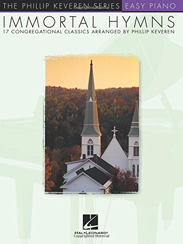 9780634036323: Immortal Hymns: 17 Congregational Classics (The Phillip Keveren Series: Easy Piano)