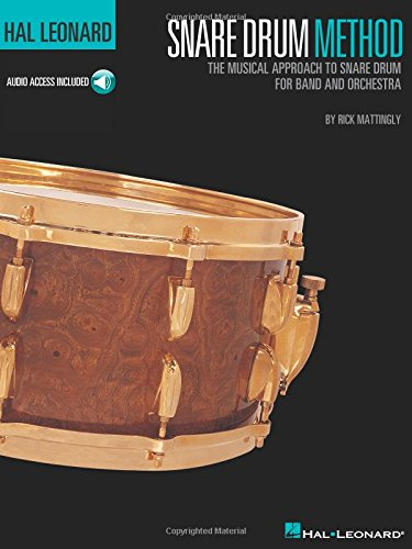 9780634036422: Hal Leonard Snare Drum Method: The Musical Approach to Snare Drum for Band and Orchestra