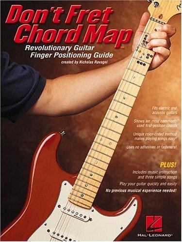 9780634036903: Don't Fret Chord Map(TM): Revolutionary Guitar Finger Positioning Guide