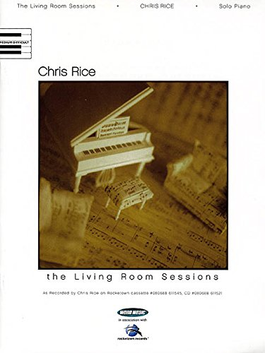 the living room sessions chris rice 0634036971 chris rice the living room sessions piano 26336