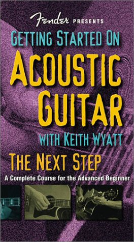 9780634037252: Fender Presents Getting Started on Acoustic Guitar: The Next Step: a Complete Course for the Advanced Beginner