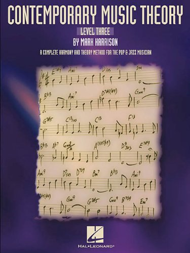 9780634037368: Contemporary Music Theory - Level Three: A Complete Harmony and Theory Method for the Pop and Jazz Musician