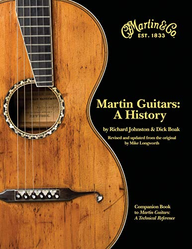 Martin Guitars A History Revised and Updated: Johnston, Richard; Boak,