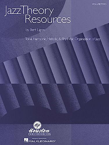 9780634038624: Jazz Theory Resources: Tonal, Harmonic, Melodic and Rhythmic Organization of Jazz: 2