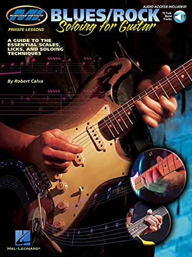 9780634038754: Mi private lessons blues/rock soloing for guitar guitare+CD: A Guide to the Essential Scales, Licks and Soloing Techniques (Musicians Institute Private Lessons)