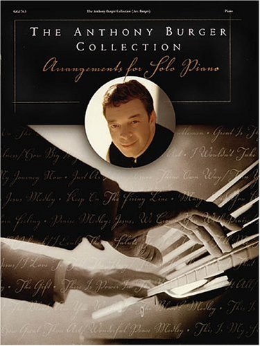 9780634038891: The Anthony Burger Collection: Arrangements for Solo Piano