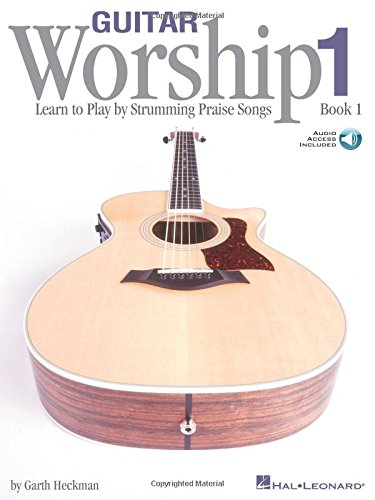 9780634039003: Guitar Worship - Method Book 1: Learn to Play by Strumming Praise Songs