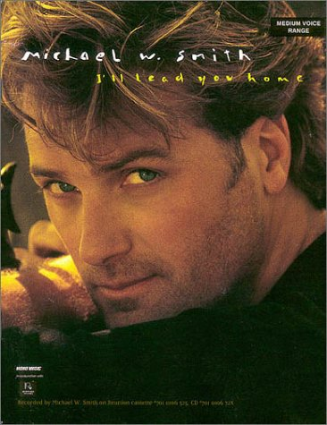 9780634040146: Michael W. Smith - I'll Lead You Home
