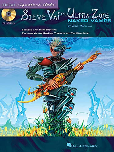 STEVE VAI THE ULTRA ZONE NAKED VAMPS BK/CD (Guitar Signature Licks) (0634040553) by Wolf Marshall; Steve Vai