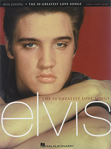 9780634040825: Elvis Presley - The 50 Greatest Love Songs (Piano/Vocal/Guitar Artist Songbook)