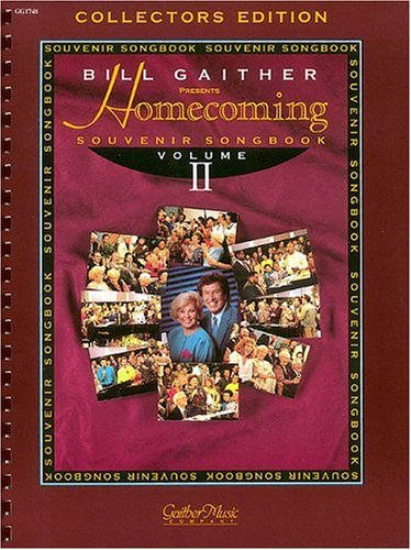 The Gaithers - Homecoming Souvenir Songbook, Volume 2: Gaithers