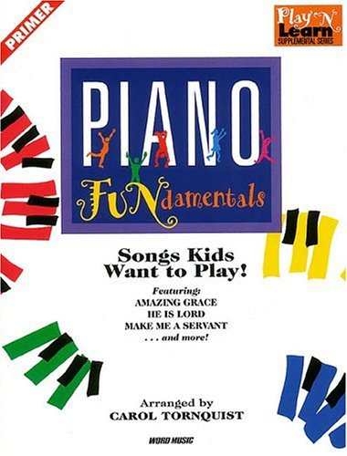 Piano FUNdamentals: Songs Kids Want to Play (0634040901) by Carol Tornquist