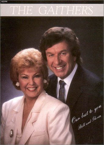 9780634041037: Bill And Gloria Gaither Our Best to You (Artist Songbooks Series)