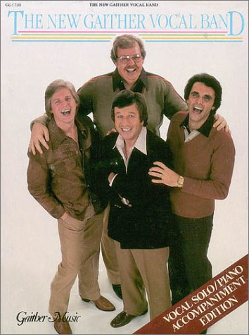The New Gaither Vocal Band (9780634042249) by Gaither, Bill; Gaither, Gloria