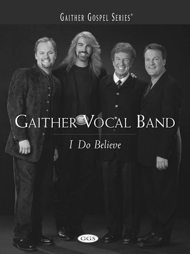 9780634043109: Gaither Vocal Band - I Do Believe