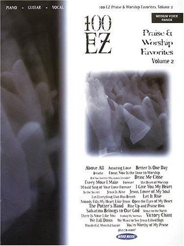 100 EZ Praise and Worship Favorites, Vol. 2: Medium Voice Range