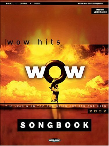 9780634043314: WOW 2002 Songbook: The Year's 30 Top Christian Artists and Hits