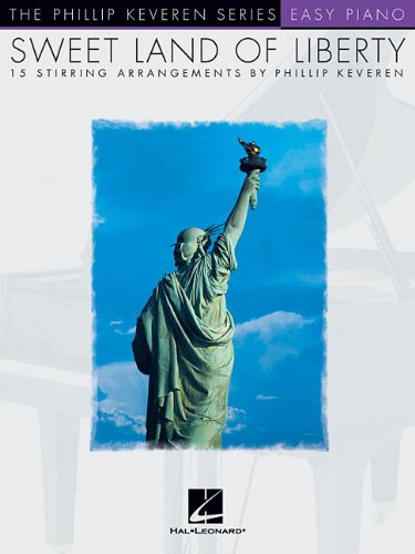 9780634043697: Sweet Land of Liberty: The Phillip Keveren Series National Federation of Music Clubs 2014-2016 Selection Easy Piano