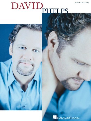 David Phelps (Piano/Vocal/Guitar Artist Songbook): David Phelps