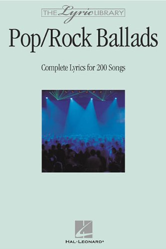 9780634044762: The Lyric Library: Pop/Rock Ballads: Complete Lyrics for 200 Songs