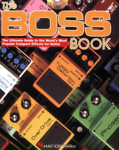 9780634044809: Boss Book: The Ultimate Guide to the World's Most Popular Compact Effects for Guitar