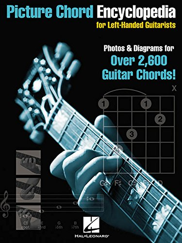 9780634044885: Picture Chord Encyclopedia for Left-Handed Guitarists: Photos & Diagrams for Over 2,600 Chords!