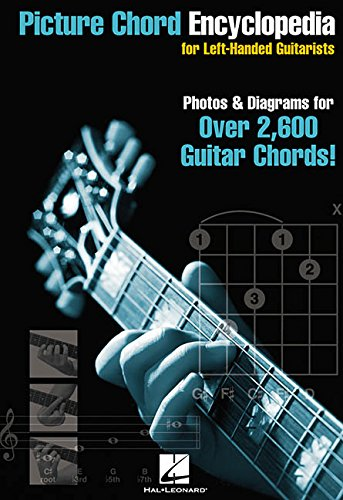 9780634044892: Picture Chord Encyclopedia for Left Handed Guitarists: 6 Inch. X 9 Inch. Edition
