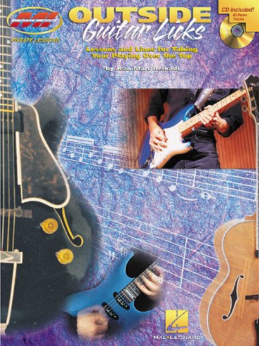 9780634045912: Outside Guitar Licks: Lessons and Lines for Taking Your Playing Over the Top (Private Lessons / Musicians Institute)