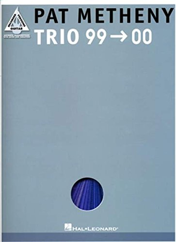 9780634046124: Pat Metheny - Trio 99-00: For Guitar TAB