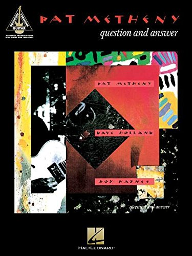 9780634046131: Pat Metheny - Question and Answer (Guitar Recorded Version) (Guitar Recorded Versions)