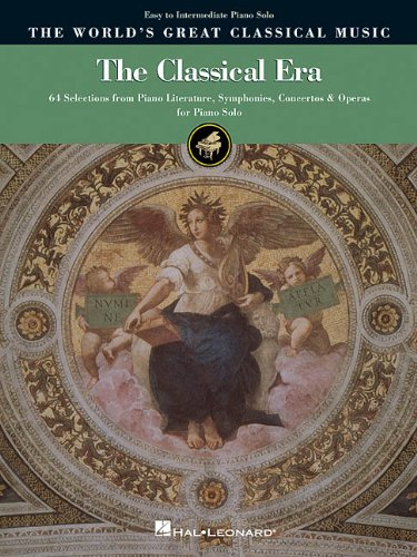 9780634048074: The Classical Era - Easy to Intermediate Piano Solo: 64 Selections from Piano Literature, Symphonies, Concertos & Operas (World's Greatest Classical Music)