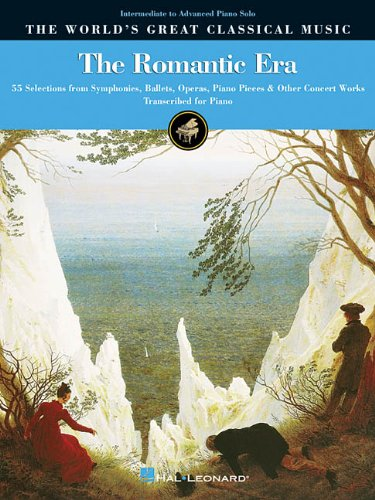 9780634048104: The Romantic Era: 55 Selections from Symphonies, Ballets, Operas & Piano Literature for Piano Solo (World's Greatest Classic Music)