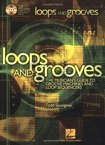 9780634048135: Loops and Grooves: The Musician's Guide to Groove Machines and Loop Sequencers