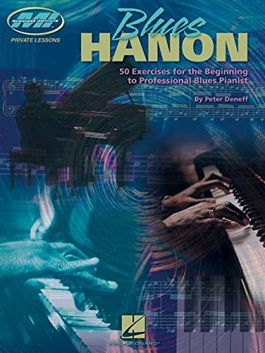 9780634048159: Blues Hanon: 50 Exercises for the Beginning to Professional Blues Pianist (Private Lessons / Musicians Institute)