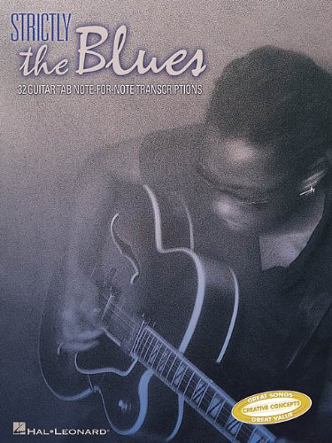 9780634048296: Strictly The Blues Guitar 32 Guitar Tab Note-For-Note Transcriptions