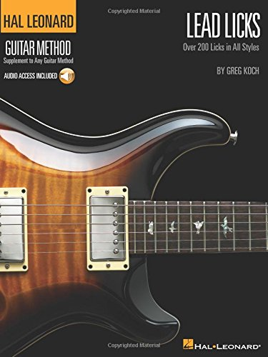 9780634048470: Lead Licks: Over 200 Licks in All Styles Hal Leonard Guitar Method (Hal Leonard Guitar Method (Songbooks))