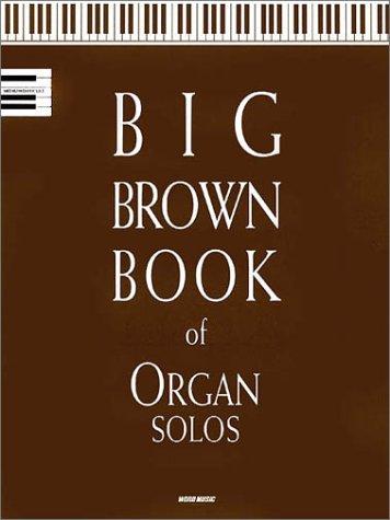 9780634048784: Big Brown Book of Organ Solos