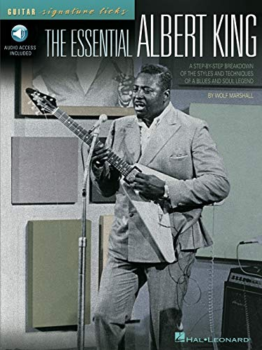 9780634049064: The Essential Albert King: A Step-by-Step Breakdown of the Styles and Techniques of a Blues and Soul Legend (Signature Licks Guitar)