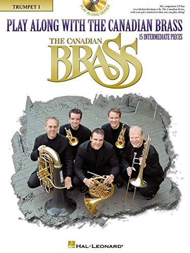 9780634049705: Play Along with The Canadian Brass - Trumpet 1: 15 Intermediate Pieces (Book & CD)