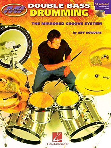 9780634050893: Jeff Bowders: Double Bass Drumming: The Mirrored Groove System