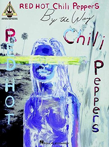 9780634051753: Red Hot Chili Peppers : By the way: