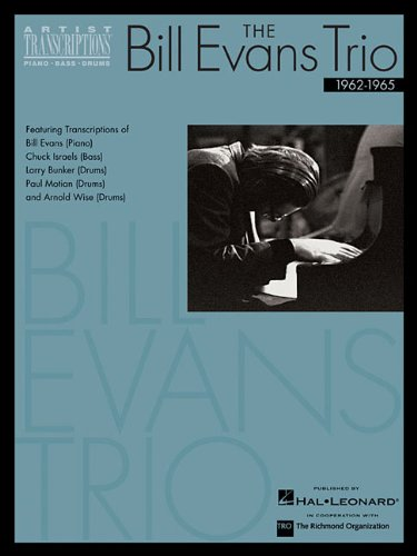 9780634051807: The Bill Evans Trio: Featuring Bill Evans/Piano, Chuck Israels/Bass & Drummers Larry Bunker, Paul Motian & Arnold Wise
