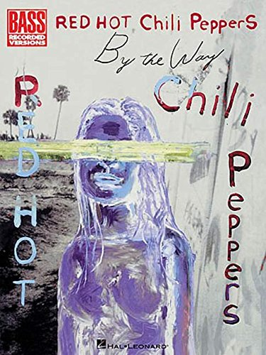 9780634052613: Red Hot Chili Peppers - By the Way (Bass Recorded Versions)