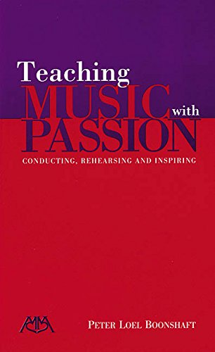 9780634053313: Teaching Music with Passion: Conducting, Rehearsing and Inspiring