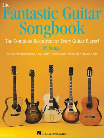 9780634053795: The Fantastic Guitar Songbook: The Complete Resource for Every Guitar Player! (Guitar Songbooks)