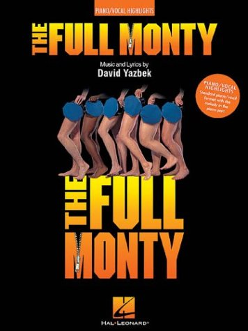 9780634053801: The Full Monty: Piano/Vocal Highlights (Piano/Vocal/Guitar Songbook)