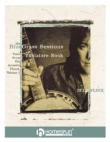 9780634054020: Bela Fleck's the Bluegrass Sessions: Tales from the Acoustic Planet, Volume 2